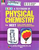 A Textbook of Physics Chemistry for NEET   & All Other Medical Entrance Examination (2018 - 2019)