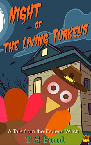 Night of the Living Turkeys: A Tale from the Federal Witch (Holiday Tales Book 2) (English Edition)