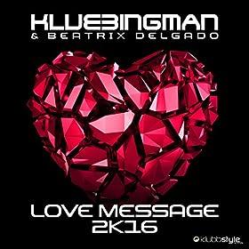 Klubbingman & Beatrix Delgado-Love Message 2k16
