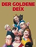 Der goldene Deix: Arbeiten von 2000 bis 2008 - Manfred Deix