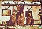 Historische Bilder aus dem 1. Weltkrieg: 1914 bis 1918 (Wandkalender 2018 DIN A2 quer): Deutschland im Krieg – 100 Jahre Erster Weltkrieg (Monatskalender, 14 Seiten ) (CALVENDO Wissen)