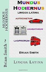 Mundus Hodiernus: Lingua Latina by Brian Smith (2015-03-29)