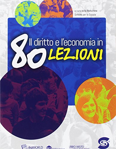 Il diritto e l'economia in 80 lezioni. Per le Scuole superiori. Con e-book. Con espansione online