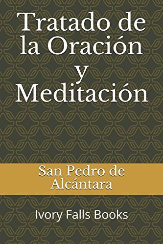 Tratado de la Oración y Meditación por San Pedro de Alcántara