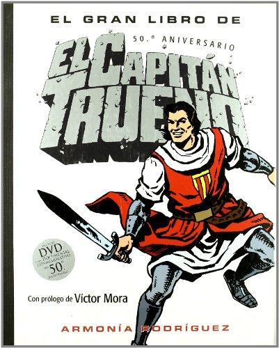 El gran libro de El Capitán Trueno: (Incluye DVD con documental conmemorativo por el 50º aniversario) (Bruguera Clásica) por Armonía Rodriguez