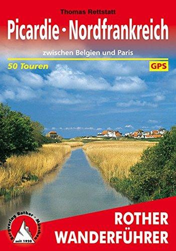 Picardie - Nordfrankreich: zwischen Belgien und Paris. 50 Touren. Mit GPS-Tracks. (Rother Wanderführer)