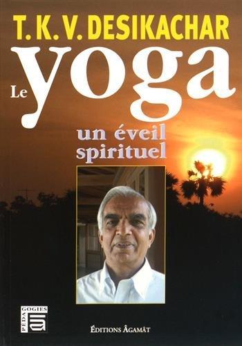 Le yoga : Un Eveil spirituel par T.K.V. Desikachar