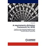 [(A Requirements Elicitation Framework for Aose )] [Author: Richard Hill] [Apr-2012]