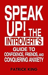Speak Up!: The Introvert's Guide to Confidence, Friends, and Conquering Anxiety (English Edition)