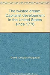 The twisted dream: Capitalist development in the United States since 1776