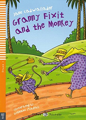 Granny Fixit and the Monkey: Englische Lektüre für das 1. Lernjahr. Mit Annotationen und Illustrationen (Young ELI Readers)