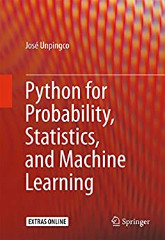 Python for Probability, Statistics, and Machine Learning by [Unpingco, José]