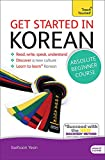 Get Started in Korean Absolute Beginner Course: (Book and audio support) The essential introduction to reading, writing, speaking and understanding a ... Yourself Language) Teach Yourself Language