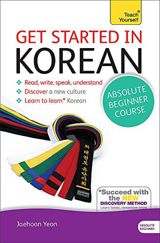 Get Started in Korean Absolute Beginner Course: (Book and audio support) (Teach Tourself)