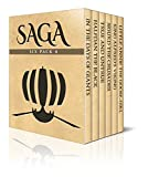 Saga Six Pack 4 - In The Days of Giants, Halfdan the Black, True & Untrue, Sigurd the Crusader and his Brothers, Little Annie the Goose-girl and King Alfred's Viking (Illustrated)
