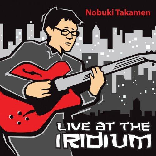 Live At The Iridium by Nobuki Takamen (2010-07-13)
