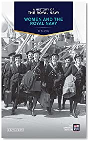 History of the Royal Navy, A: Women and the Royal Navy (A History of the Royal Navy)