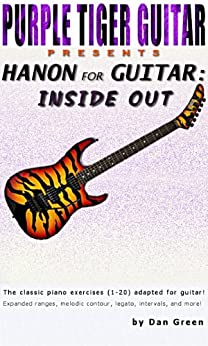 Hanon for Guitar:  Inside Out (Master the Classics! Book 3) (English Edition) par [Green, Dan]
