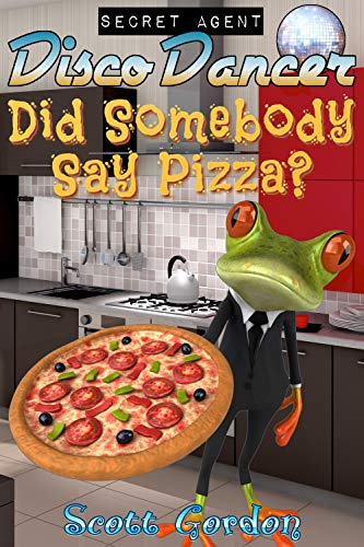Secret Agent Disco Dancer: Did Somebody Say Pizza? (English Edition)