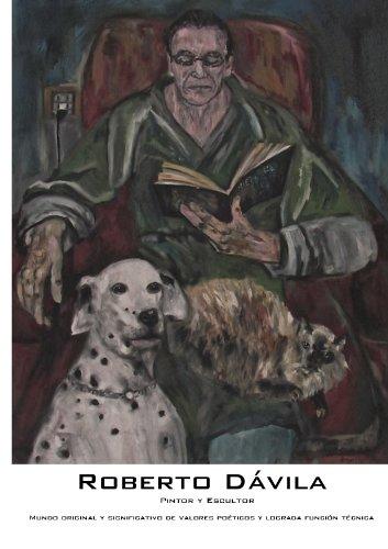 Roberto Davila: Roberto Davila, Pintor y Escultor por Leomora Martin del Campo
