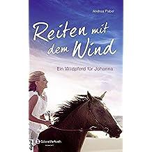 Reiten mit dem Wind: Ein Wildpferd für Johanna (German Edition)