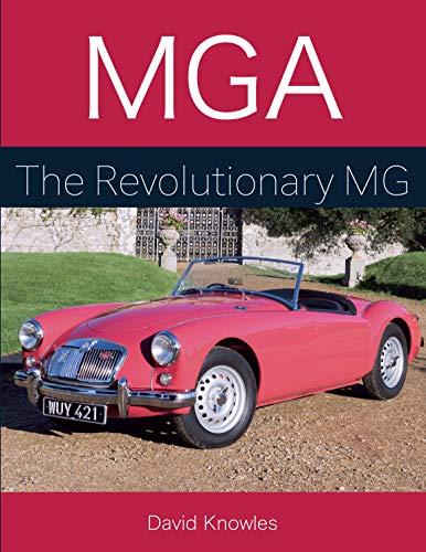MGA: The Revolutionary MG (English Edition)