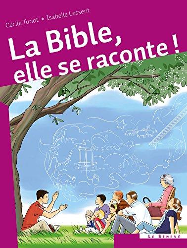 La Bible, elle se raconte ! par Cécile Turiot