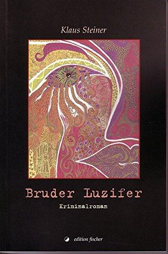Bruder Luzifer: Kriminalroman