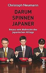 Darum spinnen Japaner: Neues vom Wahnsinn des japanischen Alltags