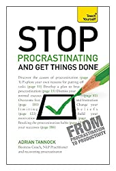 Stop Procrastinating and Get Things Done: Teach Yourself (Teach Yourself: Relationships & Self-Help)