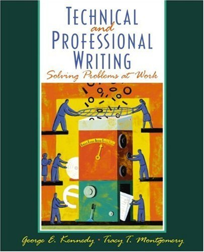 Professional and Technical Writing: Problem Solving at Work by George E. Kennedy (2001-12-28)