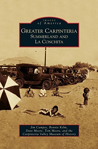 Greater Carpinteria: Summerland and La Conchita by Jim Campos (2009-08-26)