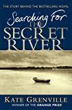 Searching For The Secret River: The Story Behind the Bestselling Novel