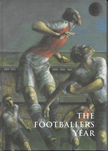 The Footballers Year: to accompany an exhibition, Dangerous Corners: an exhibition of Football.  Paintings, Works on Paper, Designs, Prints & Posters 1750-2002 -