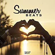 Summer Beats 2017 – Holiday Melodies, Relaxing Time, Beach House Lounge, Summer 2017, Chill Out Music