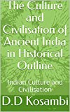 The Culture and Civilisation of Ancient India in Historical Outline: Indian Culture and Civilisation (One Book 1)