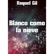 Blanco como la nieve (Spanish Edition)