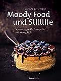 Moody Food- und Stilllife: Stimmungsvolle Fotografie mit wenig Licht