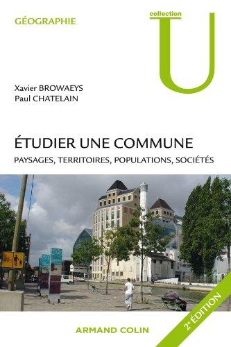 Étudier une commune: Paysages, territoires, populations, sociétés