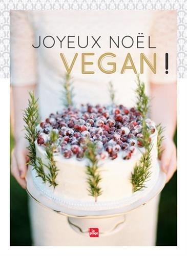 Joyeux Noël vegan ! par Marie Laforet