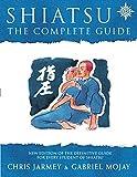 Shiatsu, Revised Edition: The Complete Guide