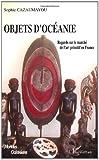 Objets d'Océanie : Regards sur le marché de l'art primitif en France