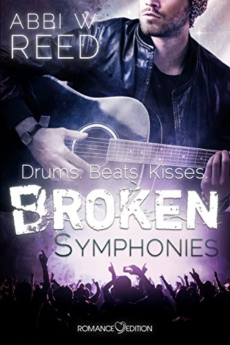 Broken Symphonies: Drums. Beats. Kisses