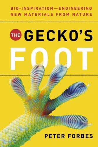 The Gecko's Foot: Bio- Inspiration: Engineering New Materials from Nature (Bio-engineering)