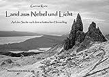 Land aus Nebel und Licht: Auf der Suche nach dem schottischen Herzschlag