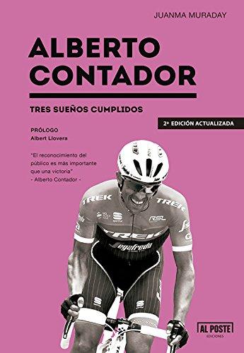 Alberto Contador: Tres sueños cumplidos par Juan Manuel Muraday Fernández
