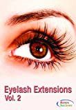 Eyelash Extensions Vol. 2 - The Best Eyelash Extensions Training - Learn How To Apply Eyelash Extensions - Comprehensive Lash Extensions Training