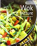 Wok E Fritture. Deliziose Ricette I