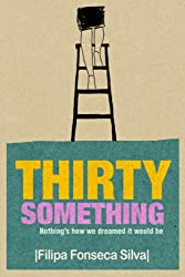 Thirty Something (Nothing's How We Dreamed It Would Be) (English Edition)