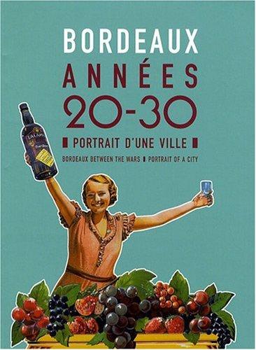 Bordeaux, années 20-30 : Portrait d'une ville par Collectif